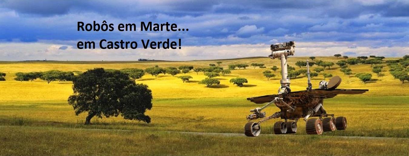 Robôs em Marte... em Castro Verde!