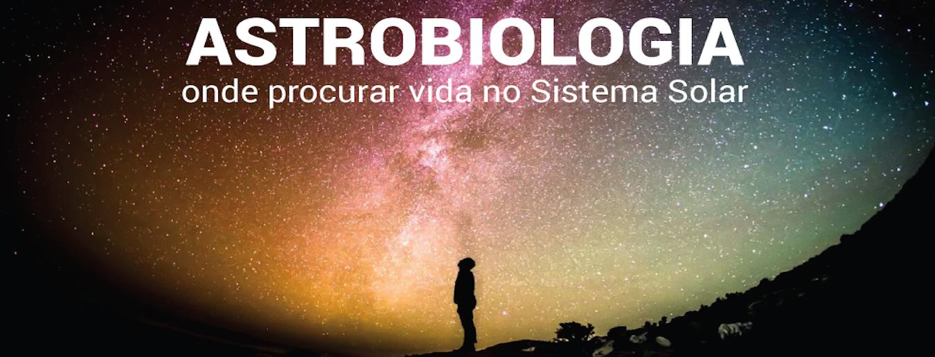 Ação em Astrobiologia - ADIADA!