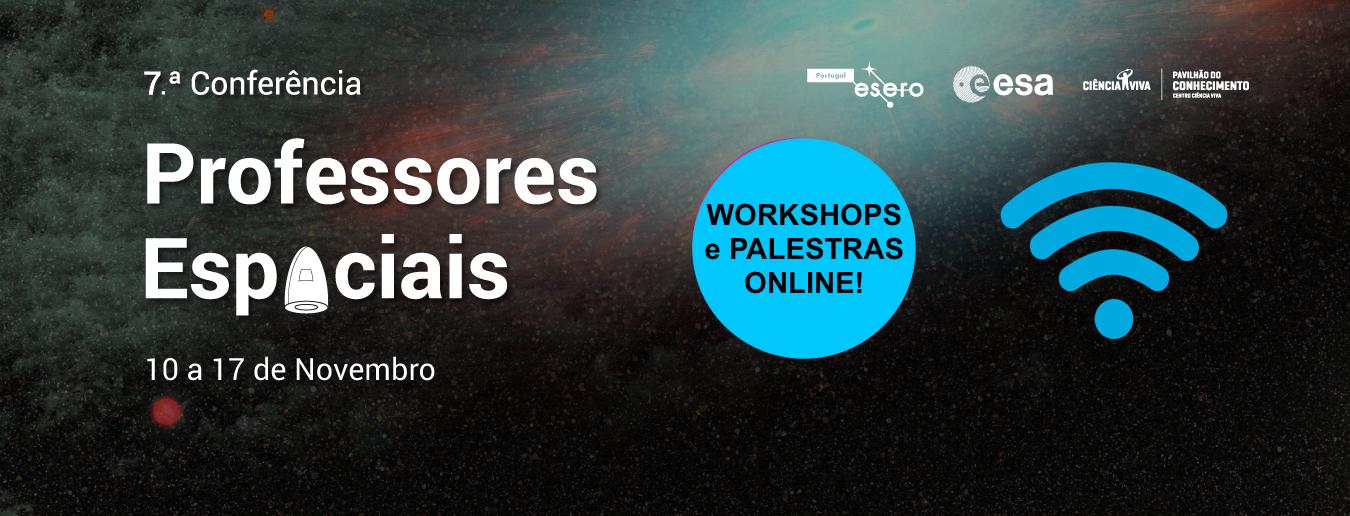 7.ª Conferência dos Professores EspAciais: Workshops e palestras